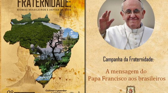 Campanha da Fraternidade: a mensagem do Papa Francisco aos brasileiros