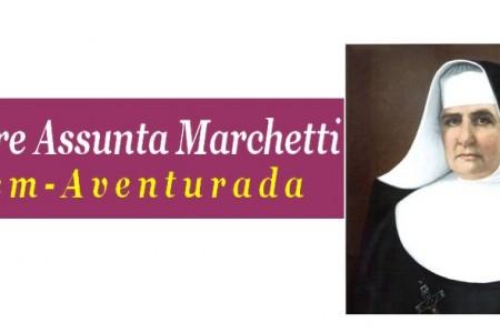 Igreja acolhe o dom da Beatificação de Madre Assunta Marchetti