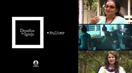 TV Aparecida produz reportagem especial: Desafios da Igreja - Mulher