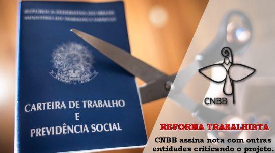 CNBB assina nota criticando o projeto da Reforma Trabalhista