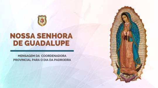 Mensagem da Irmã Eurides Alves de Oliveira para a Festa de N. Sra. de Guadalupe